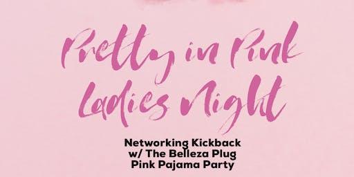 Ladies Night: Pink Pajamas Networking KickBack