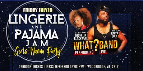 WHAT ? BAND LIVE @ THE GIRLS WANNA PARTY LINGERIE & PAJAMA JAM tickets