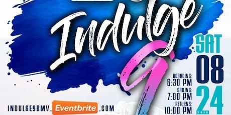 INDULGE 9 DMV - BYOB CRUISE - PARTY WE LOVE tickets