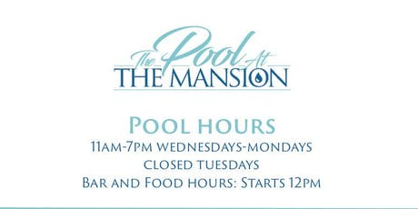 The Pool At The Mansion Sunday 7/21/19 tickets