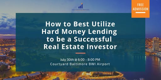 How to Best Utilize Hard Money Lending to be a Successful Real Estate Investor