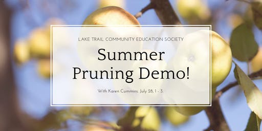 Summer Pruning Demo