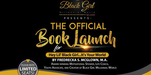 Official Book Launch: Hey, Lil' Black Girl...It's Your World
