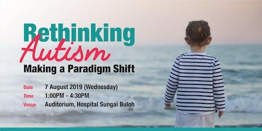 Rethinking Autism : Making a Paradigm Shift