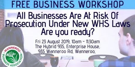 Free Business Workshop - All Businesses are at risk of prosecution under new WHS laws - Are you ready? tickets