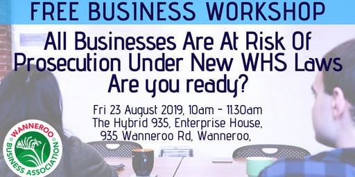 Free Business Workshop - All Businesses are at risk of prosecution under new WHS laws - Are you ready?