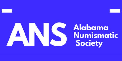 Alabama Numismatic Society 58th Annual Coin Convention