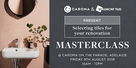 Caroma & Beaumont Tiles - Selecting Tiles for your Bathroom Workshop tickets