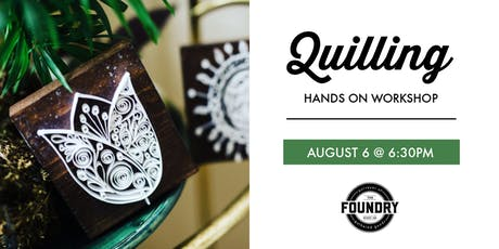 The Foundry - Quilling tickets