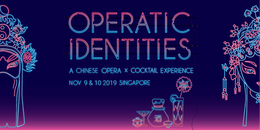Operatic Identities - A Chinese Opera x Cocktail Experience