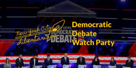Democratic Debate Watch Party hosted by the Libertarian Party tickets