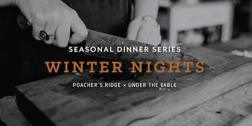 Winter Nights - Poacher's Ridge x Under the Table Dining