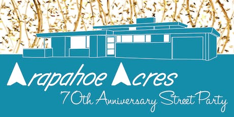 Arapahoe Acres 70th Anniversary Street Party - Sunday, August 18th tickets