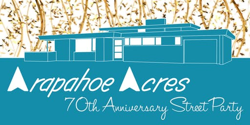 Arapahoe Acres 70th Anniversary Street Party - Sunday, August 18th