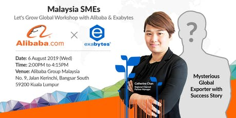 Malaysia SMEs - Let's Grow Global Workshop with Alibaba & Exabytes tickets