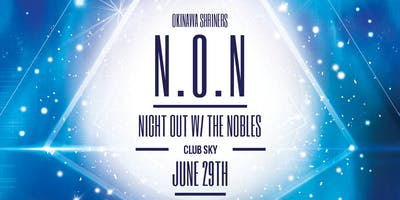 N.O.N. (Night Out w/ the Nobles)