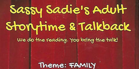 Sassy Sadie's Adult Storytime & Talkback tickets