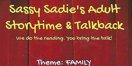 Sassy Sadie's Adult Storytime & Talkback tickets