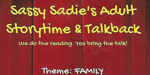 Sassy Sadie's Adult Storytime & Talkback