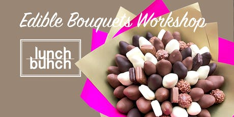 Lunch Bunch Edible Bouquets Workshop 8 AUG tickets