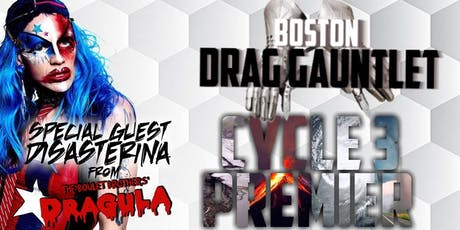 Boston Drag Gauntlet Cycle 3 Premier Featuring Disaterina tickets