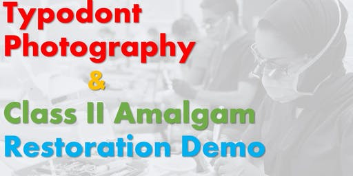 Typodont Photography & Class II Amalgam Restoration Demo