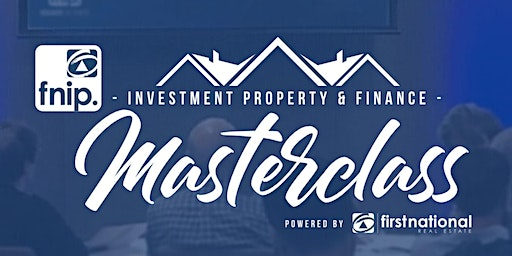 INVESTMENT PROPERTY MASTERCLASS (Prestons, NSW, 21/04/2020)