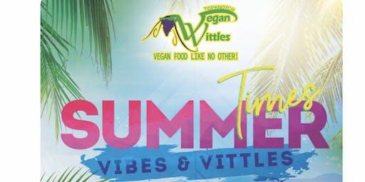 Summer Time Vibes & Vittles