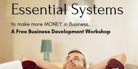 Essential Systems...to make MORE MONEY in business. tickets