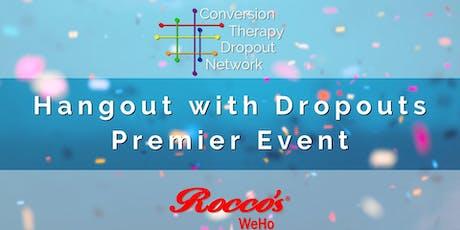 Hangout with Dropouts: Premier Event tickets