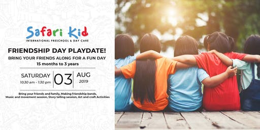 Friendship Day PlayDate- Safari Kid Phase IV