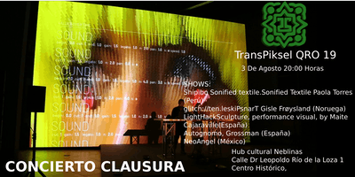 Concierto Clausura TransPiksel QRO 19