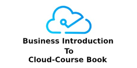 Business Introduction To Cloud 5 Days Training in Edmonton tickets