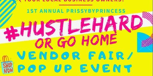 #HUSTLEHARD Or Go Home! POP UP SHOP