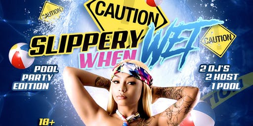 ⚠️ Caution ⚠️ Slippery When Wet Pool Party Edition