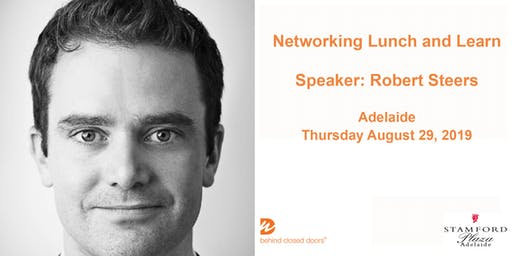 Adelaide Networking Lunch and Learn with Robert Steers