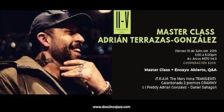 Adrián Terrazas González - Master Class boletos