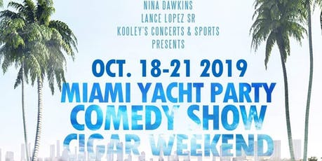 2nd Annual MIAMI YACHT COMEDY CIGAR WEEKEND tickets