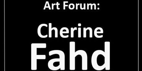 Art Forum with Cherine Fahd tickets