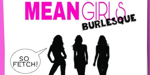 Mean Girls Burlesque , a very Fetch Parody