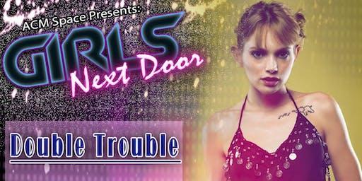 Girls Next Door: Double Trouble
