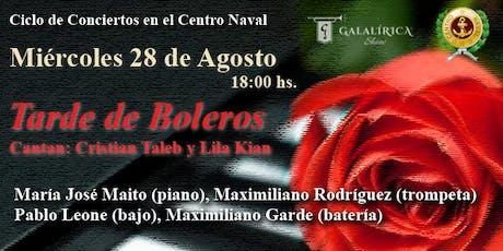 Tarde de Boleros en el Centro Naval (Galalírica Show) entradas