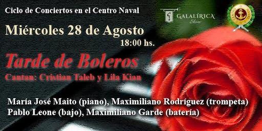 Tarde de Boleros en el Centro Naval (Galalírica Show)
