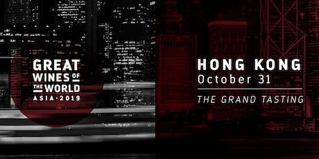 Great Wines of the World 2019: Hong Kong Grand Tasting tickets