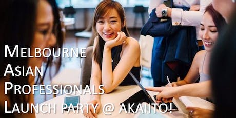 Melbourne Asian Professionals Launch Party! tickets