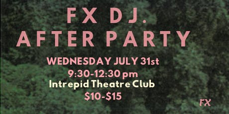 FX DJ After Party tickets