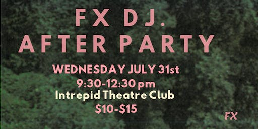 FX DJ After Party