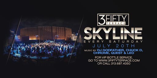 Skyline at 3Fifty Terrace on July 20th! Ladies get on the guest list!