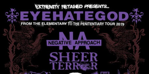 EYEHATEGOD, Negative Approach, Sheer Terror, Final Conflict, The Accused A.