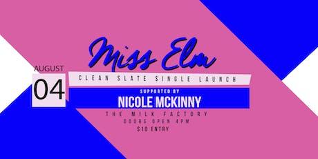 Miss Elm Clean Slate Single Launch tickets